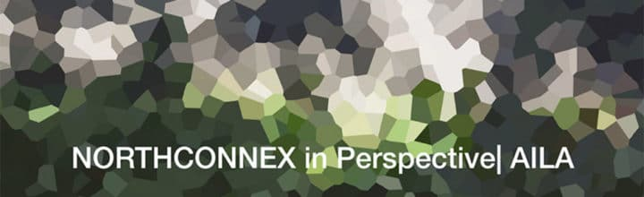 NORTHCONNEX IN PERSPECTIVE: AILA PRESENTATION